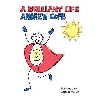 A Brilliant Life - Positive Psychology for Teenagers by Andy Cope - La