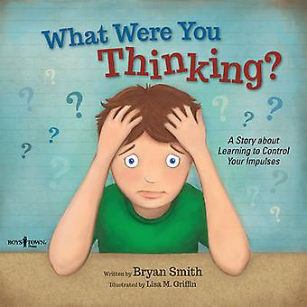 What Were You Thinking? - A Story About Learning to Control Your Impul