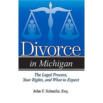 Divorce in Michigan - The Legal Process - Your Rights - and What to Ex