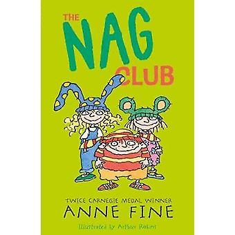 The Nag Club by Anne Fine & Illustrated by Arthur Robins