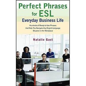 Perfect Phrases ESL Everyday Business by Natalie Gast - 9780071608381