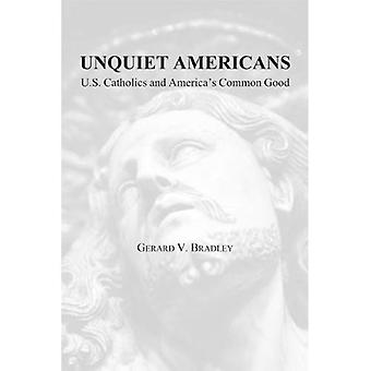 Unquiet Americans: U.S. Catholics, Moral Truth, and� the Preservation of Civil Liberties