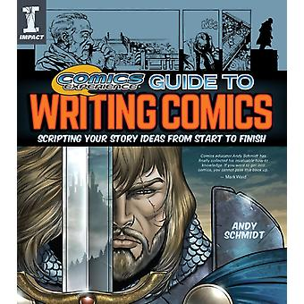 Comics Experience R Guide to Writing Comics von Schmidt & Andy