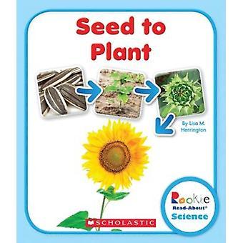 Seed to Plant by Lisa M Herrington
