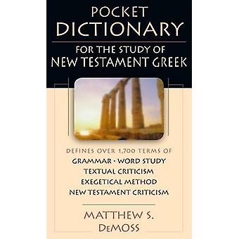 Pocket Dictionary for the Study of New Testament Greek by Matthew S DeMoss