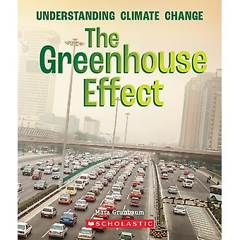 The Greenhouse Effect a True Book Understanding Climate Change by Mara Grunbaum