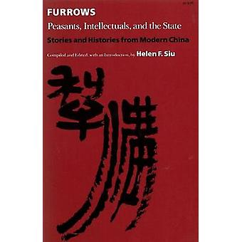 Furrows - Peasants - Intellectuals - and the State by Helen F. Siu - 9