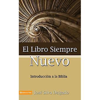 El libro siempre nuevo by Delgado & Jose Silva