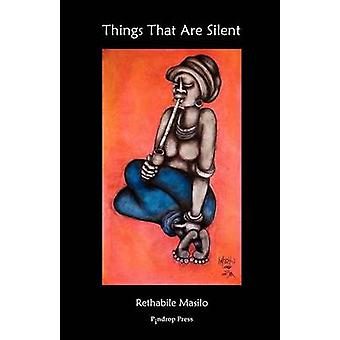 Things That Are Silent by Masilo & Rethabile