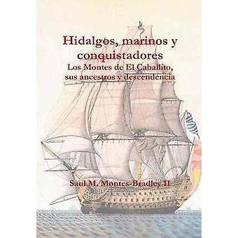 Hidalgos marinos y conquistadores by MontesBradley II & Saul