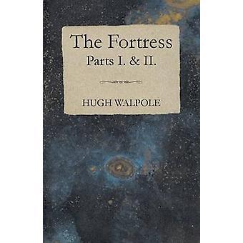 The Fortress  Parts I.  II. by Walpole & Hugh