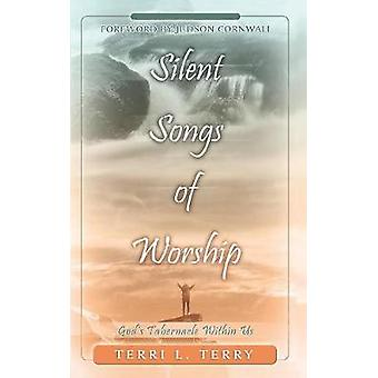 Silent Songs of Worship Gods Tabernacle Within Us by Terry & Terri L