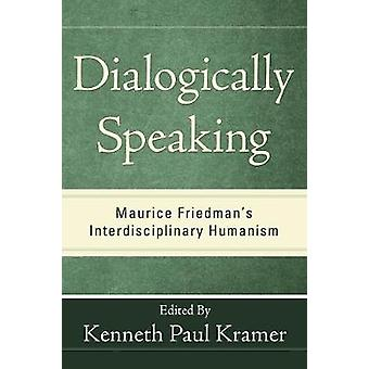 Dialogically Speaking by Kramer & Kenneth Paul