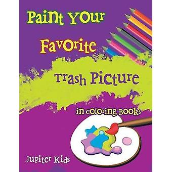 Paint Your Favorite Trash Picture in Coloring Books by Jupiter Kids