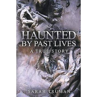Haunted by Past Lives by Truman & Sarah