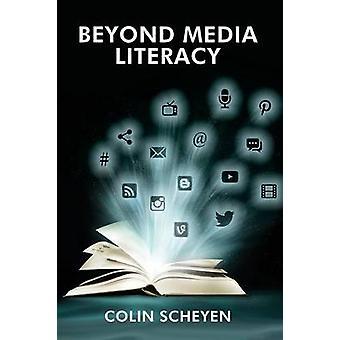 Beyond Media Literacy New Paradigms in Media Education by Scheyen & Colin