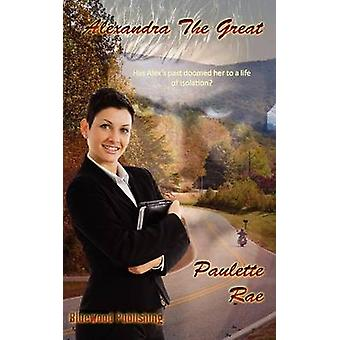 Alexandra the Great by Rae & Paulette