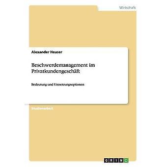 Beschwerdemanagement im Privatkundengeschft by Heuser & Alexander