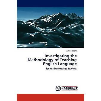 Investigating the Methodology of Teaching English Language by Debru & Almaz