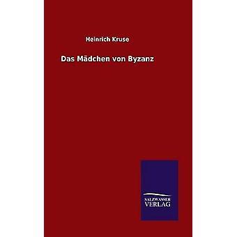 Das Mdchen von Byzanz by Kruse & Heinrich