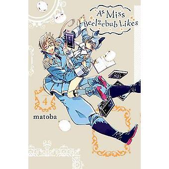 As Miss Beelzebub Likes - Vol. 4 by Matoba - 9780316447782 Book