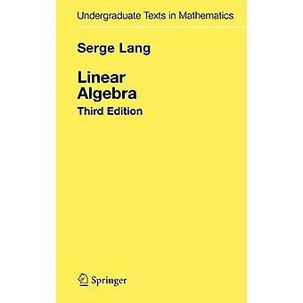 Linear Algebra by Serge Lang - 9780387964126 Book