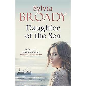 Daughter of the Sea by Sylvia Broady - 9780749025915 Book
