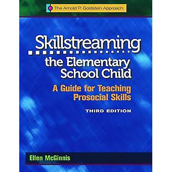 Skillstreaming the Elementary School Child - A Guide for Teaching Pros