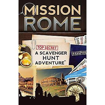 Mission Rome - A Scavenger Hunt Adventure - (Travel Book For Kids) by C