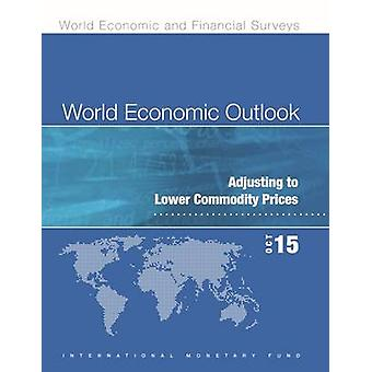 World economic outlook - October 2015 - adjusting to lower commodity p