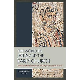 The World of Jesus and the Early Church - Identity and Interpretation