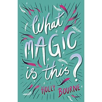 What Magic Is This? by Holly Bourne - 9781781128855 Book