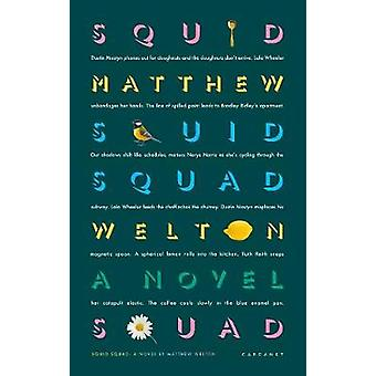 Squid Squad - A Novel by Matthew Welton - 9781784109356 Book