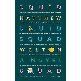 Squid Squad - En roman av Matthew Welton - 9781784109356 Bok