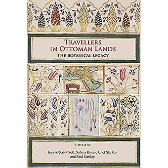 Travellers in Ottoman Lands - The Botanical Legacy by Ines Asceric-Tod