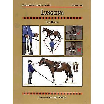 Lungeing by Judy Harvey - Carole Vincer - 9781872082820 Book