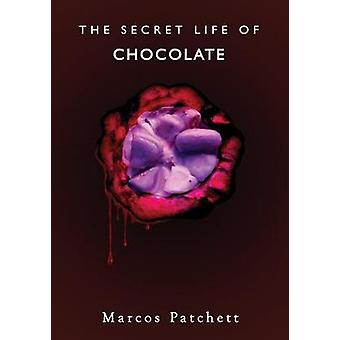 The Secret Life of Chocolate by Marcos Patchett - 9781911597063 Book