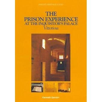 The Prison Experience at the Inquisitor's Palace by Kenneth Gambin -
