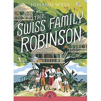 Swiss Family Robinson by J Wyss