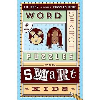 Word Search Puzzles for Smart Kids by Mark Danna