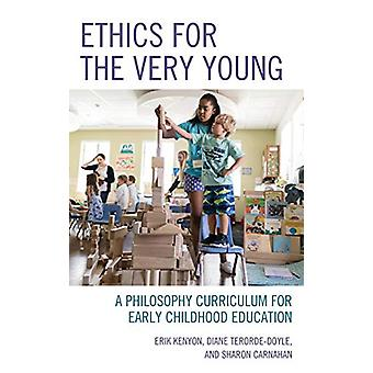 Ethics for the Very Young - A Philosophy Curriculum for Early Childhoo