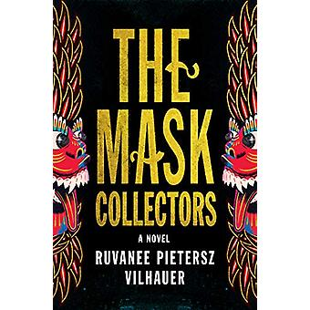 The Mask Collectors - A Novel by Ruvanee Pietersz Vilhauer - 978150390