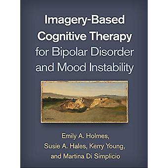 Imagery-Based Cognitive Therapy for Bipolar Disorder and Mood Instabi