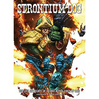 Strontium Dog Dogs of War  Life and Death of Johnny Alpha 2 by John Wagner