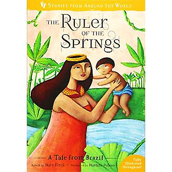 The Ruler of the Springs - A Tale from Brazil by Mary Finch - 97817828