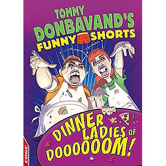 EDGE - Tommy Donbavand's Funny Shorts - Dinner Ladies of Doooooom! by T