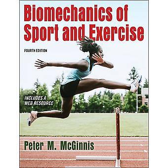 Biomechanics of Sport and Exercise by Peter McGinnis