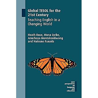 Global TESOL for the 21st Century - Teaching English in a Changing Wor