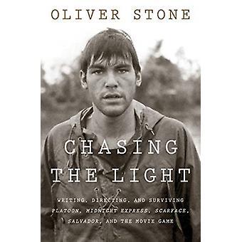 Chasing the Light Skrivning Lede og Surviving Platoon Midnight Express Scarface Salvador og Movie Game af Oliver Stone