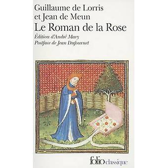 Le Roman De LA Rose by Lorris & Guillaume de